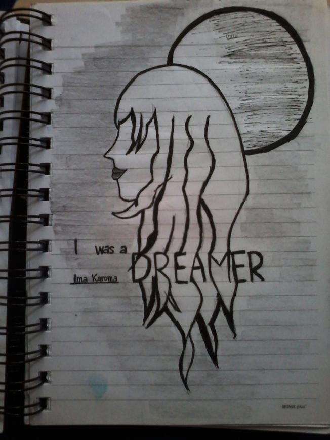 I was a DREAMER